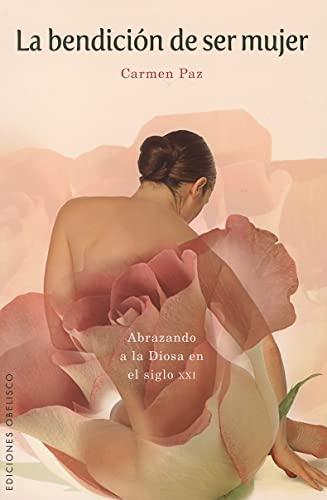 9788497776158: La bendición de ser mujer (METAFÍSICA Y ESPIRITUALIDAD)