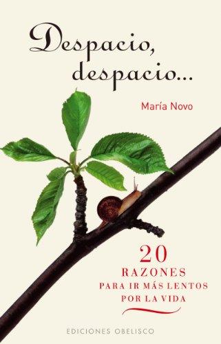 9788497776165: DESPACIO, DESPACIO 20 RAZONES PARA IR MAS LENTO (Spanish Edition)