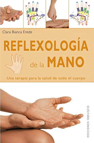 Reflexologia de la mano (Coleccion Salud y Vida Natural) (Spanish Edition): Clara Bianca Erede