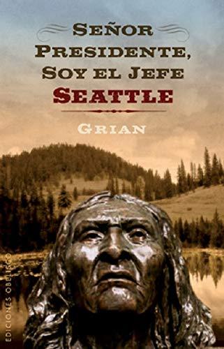 9788497776349: Señor presidente, soy el jefe Seatle (NUEVA CONSCIENCIA)