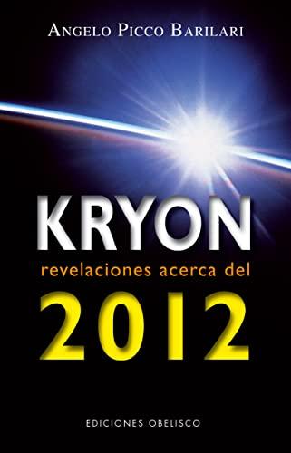 Kryon 2012 (Kryon Serial) (Spanish Edition): Angelo Picco Barilari