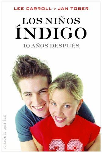 9788497776523: Los ninos indigo. 10 anos despues (Coleccion Ninos de la Nueva Era) (Spanish Edition)