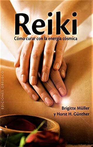 9788497776752: Reiki - como curar con energia cosmica (Spanish Edition) (Coleccion Obelisco Salud)