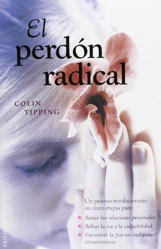 9788497776776: El perdon radical (Spanish Edition) (Nueva Conciencia / New Consciousness)