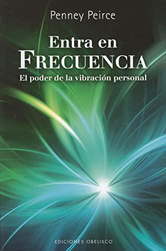 9788497777186: Entra en frecuencia (Coleccion Nueva Consciencia) (Spanish Edition)