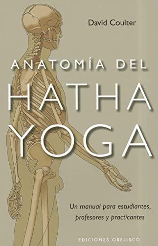Anatomia del Hatha Yoga = Anatomy of Hatha Yoga (Paperback): David Coulter
