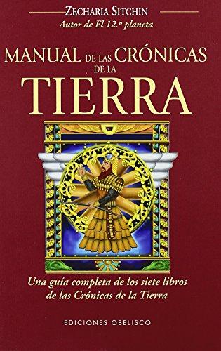 MANUAL DE LAS CRONICAS DE LA TIERRA: Sitchin Zecharia