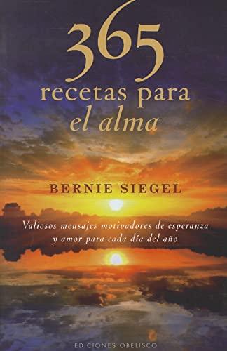 365 Recetas para el alma (METAFÍSICA Y ESPIRITUALIDAD) (Spanish Edition) (9788497777872) by SIEGEL, BERNIE