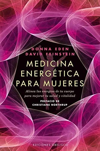 Medicina energetica para mujeres (Coleccion Salud y Vida Natural) (Spanish Edition) (8497778030) by Donna Eden
