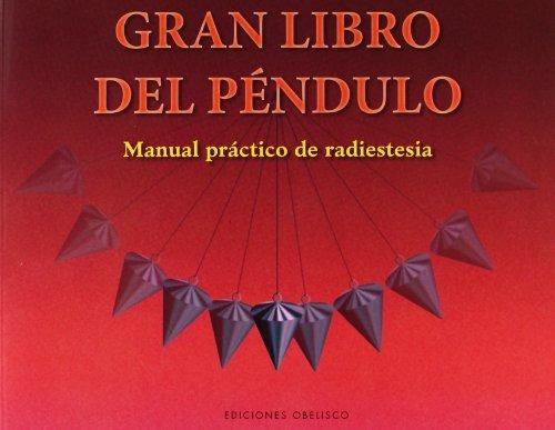 9788497778114: El gran libro del péndulo: Manual práctico de radiestesia (Feng shui y radiestesia)