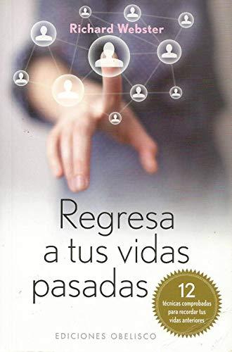 9788497778497: Regresa a tus vidas pasadas (Coleccion Espiritualidad, Metafisica y Vida Interior) (Spanish Edition)