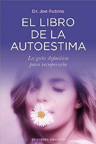 9788497778510: El libro de la autoestima: La guía definitiva para recuperarla (PSICOLOGÍA)