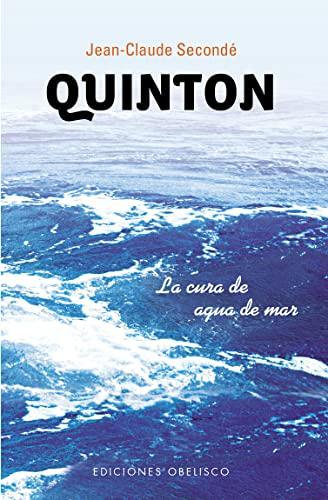 9788497778534: Quinton: La Cura De Agua De Mar, El Mar Es Un Medico!