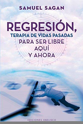 9788497778947: Regresion, terapia de vidas pasadas (Spanish Edition) (Coleccion Espiritualidad, Metafisica y Vida Interior)