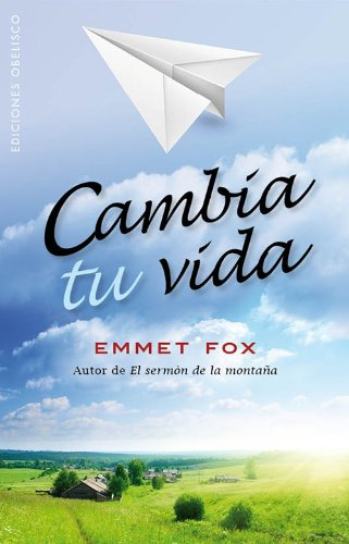 Cambia tu vida (Spanish Edition) (8497779029) by Emmet Fox