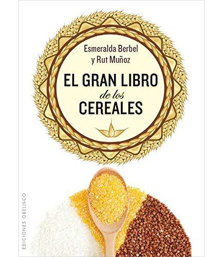 Gran libro de los cereales, El (Spanish Edition) (Salud Y Vida Natural): Esmeralda Berbel