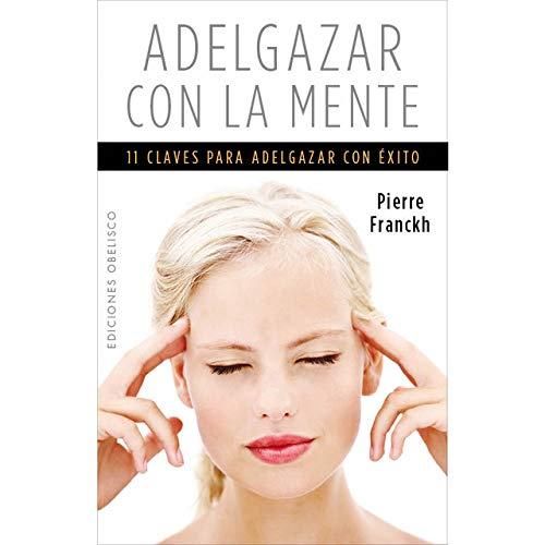 9788497779425: Adelgazar con la mente (Espiritualidad, Metafisica Y Vida Interior) (Spanish Edition)