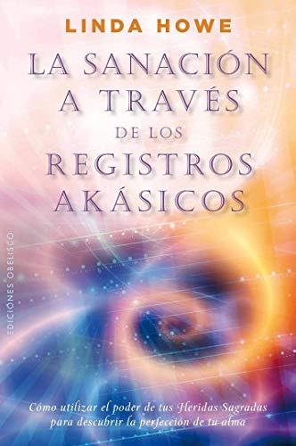 9788497779517: La sanacion a traves de los registros akasicos / Healing Through the Akashic Records