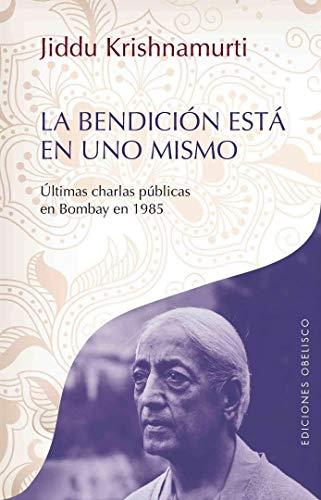 9788497779531: La bendicion esta en uno mismo (Obras de Krishnamurti) (Spanish Edition)