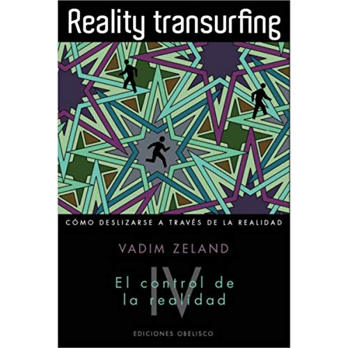 9788497779562: Reality transuefing, IV: El control de la realidad