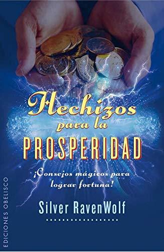 Hechizos para la prosperidad (Spanish Edition) (9788497779586) by Silver Ravenwolf