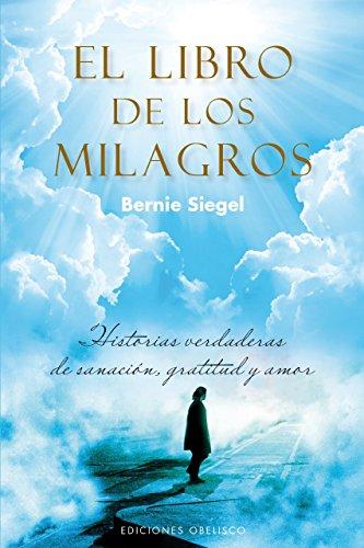 El libro de los milagros (PSICOLOGÍA) (Spanish Edition) (9788497779647) by SIEGEL, BERNIE