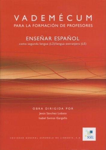 Vademecum para la formacion de profesores: ensenar espanol como segunda lengua (L2) lengua ...