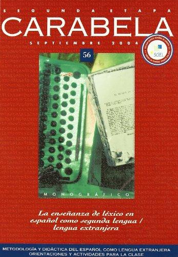 CARABELA 56: La enseñanza de léxico en español como segunda lengua / ...