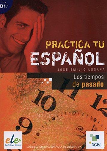 Practica tu español - Los tiempos de pasado: Losana, José Emilio