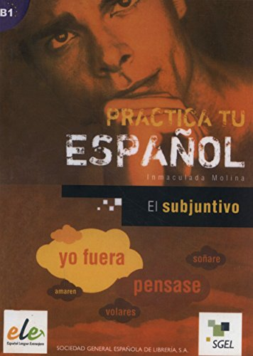 9788497782463: El subjuntivo: Practica tu español