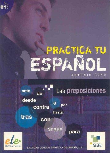 9788497782470: Practica tu español. Las preposiciones