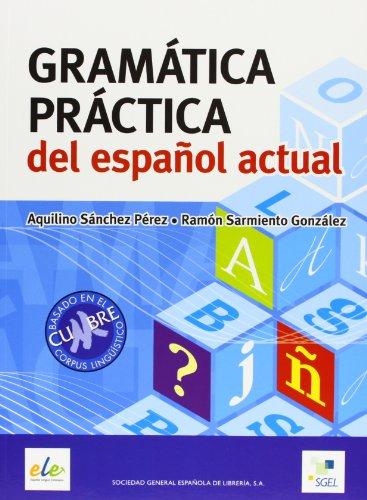 Gramatica Practica Espanol Actual: Perez, Aquilino Sanchez,
