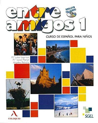 Entre Amigos 1. Libro del alumno(+CD).: LAGARTOS/MARTIN/REBOLOO