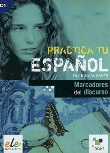9788497784580: Marcadores del discurso: Practica tu español