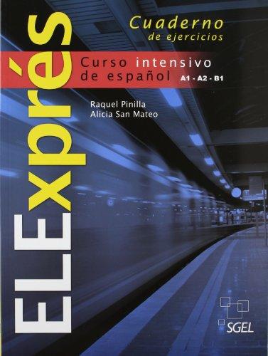 ELExprés - Curso Intensivo De Español A1-A2-B1 - Cuaderno de ejercicios: Pinilla, ...