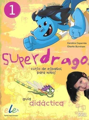 9788497785471: Superdrago 1 guia didactica (Spanish Edition)