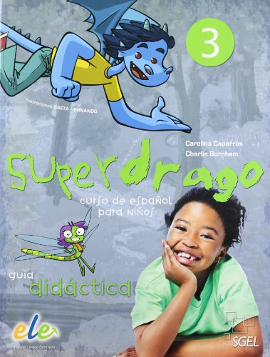 9788497787222: Superdrago 3 Guia (Tutor Guide) (Superdrago - Curso de Espanol para Ninos) (Spanish Edition)