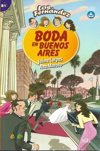9788497788205: Boda en Buenos Aires : Easy Reader in Spanish: Level B1 (Los Fernandez) (Spanish Edition)