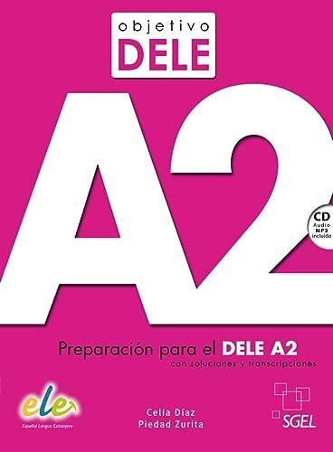 9788497789165: Objetivo DELE A2: Preparacion para el DELE A2 con Soluciones y Transcripciones (Spanish Edition)