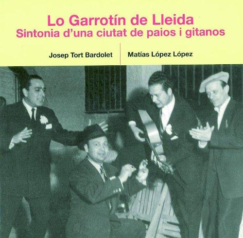 9788497791762: Lo Garrotin de Lleida: Sintonia d'una ciutat de paios i gitanos (La Paeria)