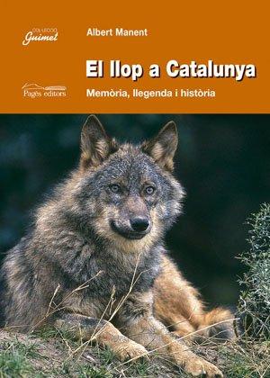 9788497792240: El Llop a Catalunya: Memoria, Llegenda I Historia