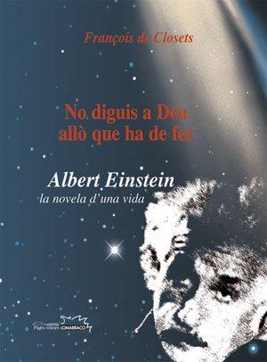 9788497792721: No diguis a Déu allò que ha de fer: Albert Einstein, la novel·la d'una vida (Lo Marraco)