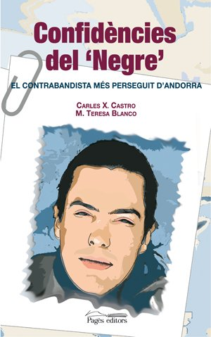 9788497793476: Confidencies del Negre: El Contrabandista Mes Perseguit D'Andorra