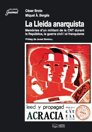 9788497794336: La Lleida Anarquista: Memories D'Un Militant de La Cnt Durant La Republica, La Guerra Civil I El Franquisme
