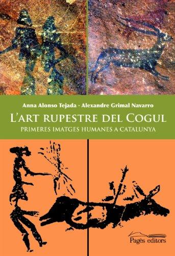 9788497795937: L'Art Rupestre del Cogul: Primeres Imatges Humanes a Catalunya