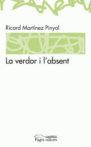 9788497796811: La verdor i l'absent