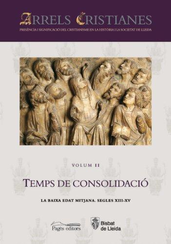 9788497796941: Arrels Cristianes. Presència i Significació del Cristianisme en la Història i la Societat de Lleida: Temps de Consolidació: La baixa edat mitjana. Segles XIII-XV: 2
