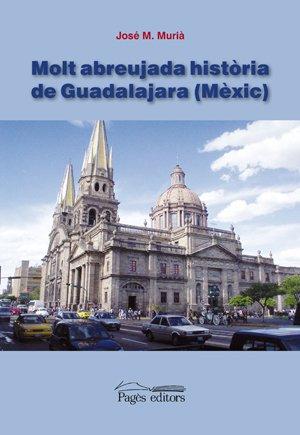 MOLT ABREUJADA HISTÒRIA DE GUADALAJARA (MÈXIC): MURIÀ, JOSÉ M.