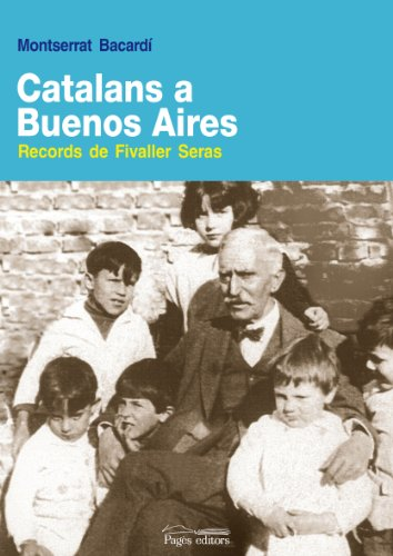 CATALANS A BUENOS AIRES RECORDS DE FIVALLER: BACARDÍ, MONTSERRAT