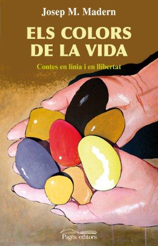 9788497798419: Els colors de la vida: Contes en l�nia i en llibertat (Lo Marraco)